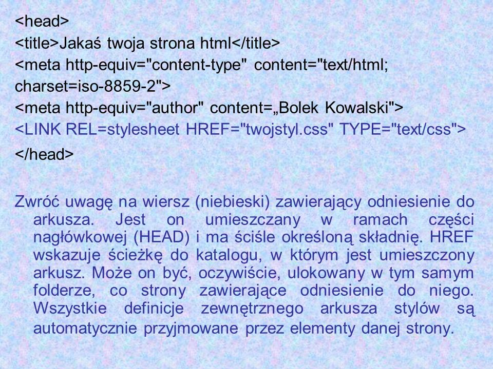 <head><title>Jakaś twoja strona html</title> <meta http-equiv= content-type content= text/html; charset=iso-8859-2 >