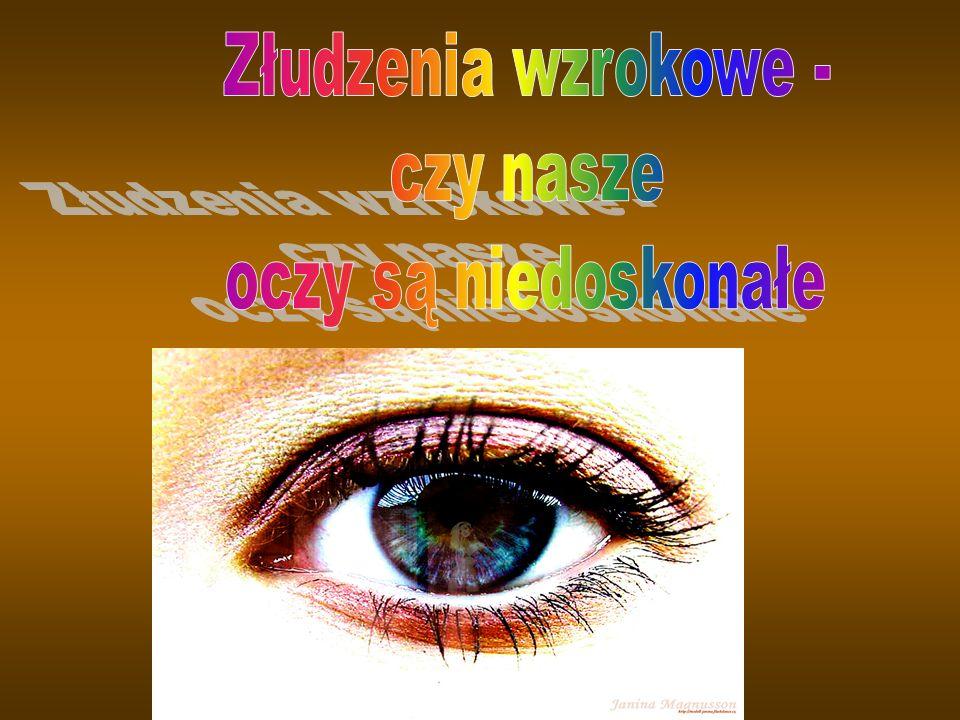 Złudzenia wzrokowe - czy nasze oczy są niedoskonałe