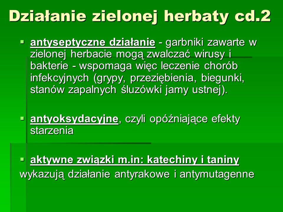 Działanie zielonej herbaty cd.2