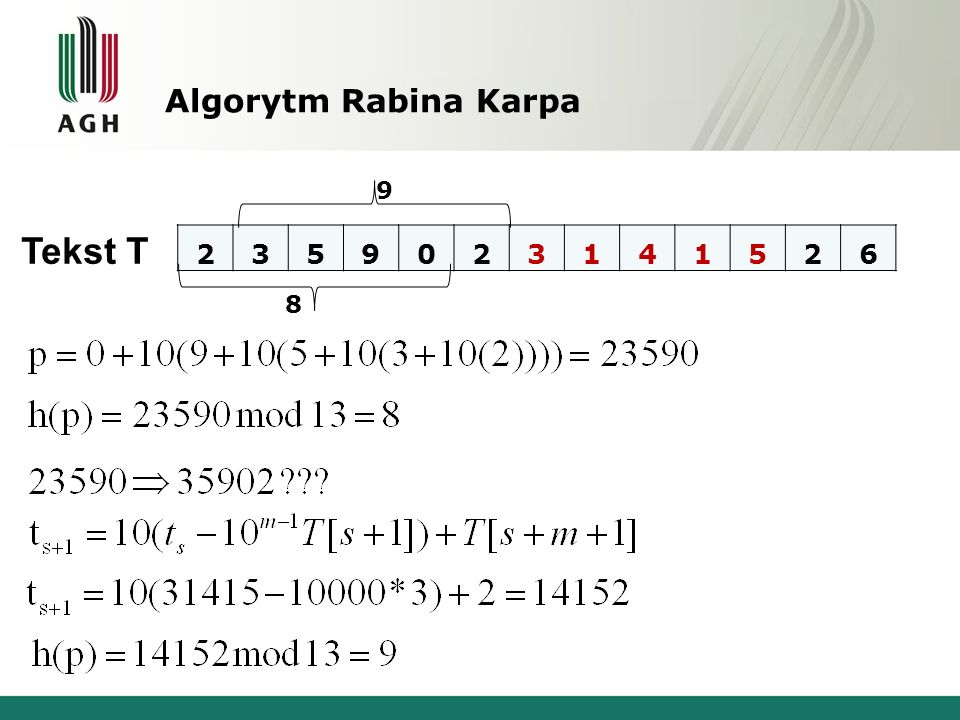 Algorytm Rabina Karpa 9 Tekst T 2 3 5 9 1 4 6 8