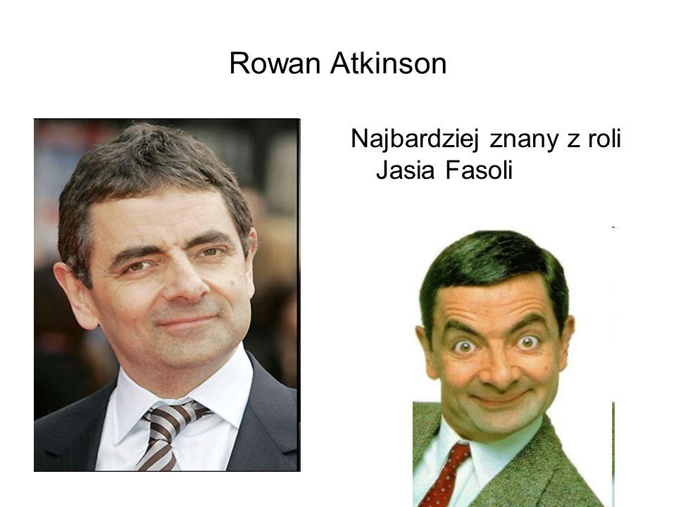 Rowan Atkinson Najbardziej znany z roli Jasia Fasoli