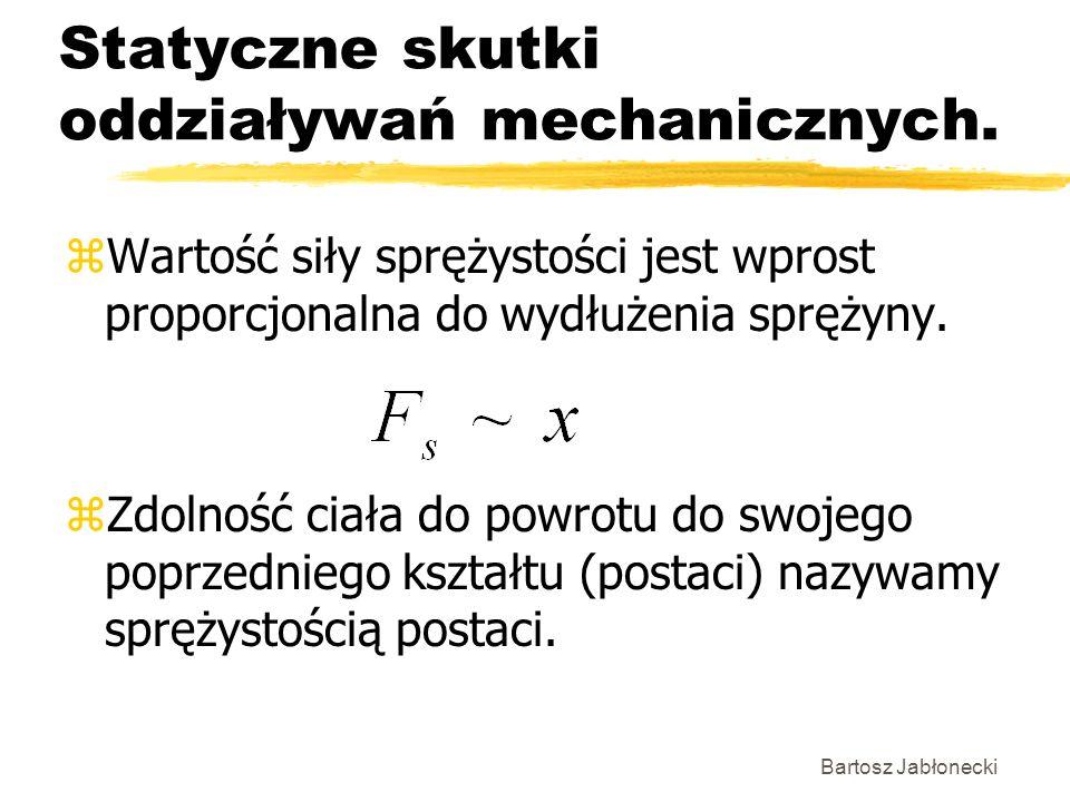 Statyczne skutki oddziaływań mechanicznych.