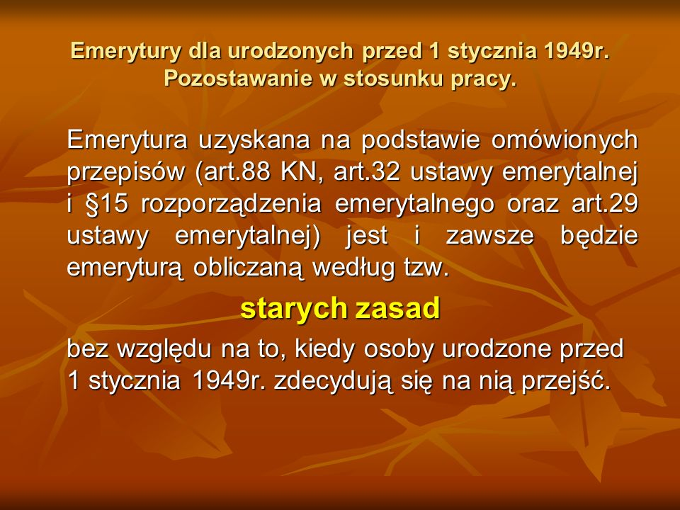 Emerytury dla urodzonych przed 1 stycznia 1949r