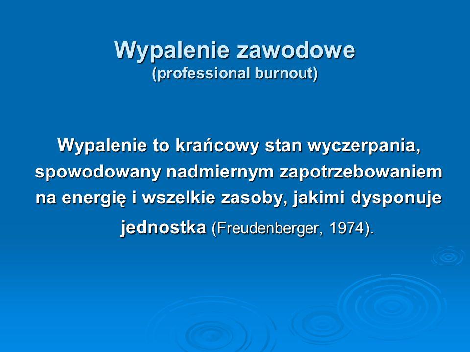 Wypalenie zawodowe (professional burnout)
