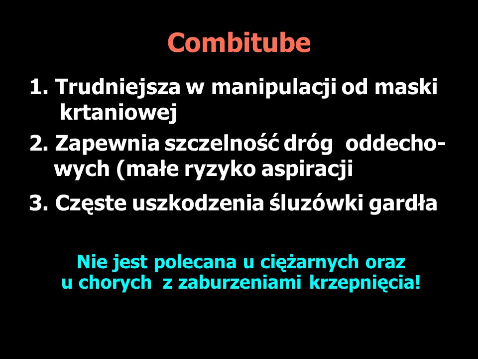 Combitube 1. Trudniejsza w manipulacji od maski krtaniowej
