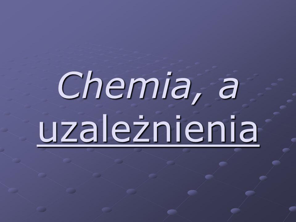 Chemia, a uzależnienia