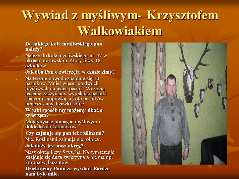 Wywiad z myśliwym- Krzysztofem Walkowiakiem