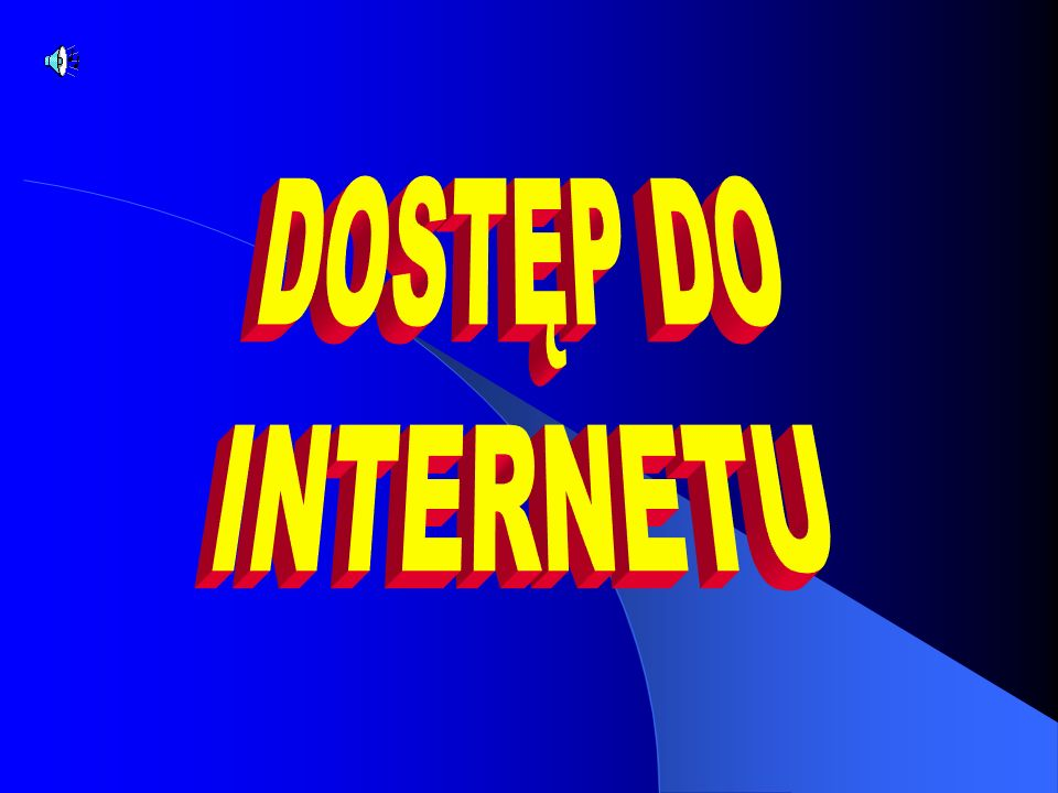 DOSTĘP DO INTERNETU