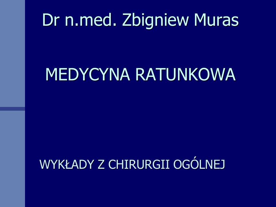 Dr n.med. Zbigniew Muras MEDYCYNA RATUNKOWA