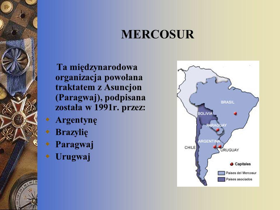MERCOSUR Ta międzynarodowa organizacja powołana traktatem z Asuncjon (Paragwaj), podpisana została w 1991r. przez: