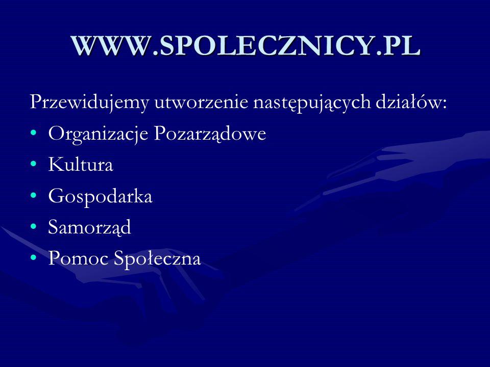 WWW.SPOLECZNICY.PL Przewidujemy utworzenie następujących działów: