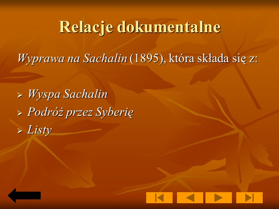 Relacje dokumentalne Wyprawa na Sachalin (1895), która składa się z: