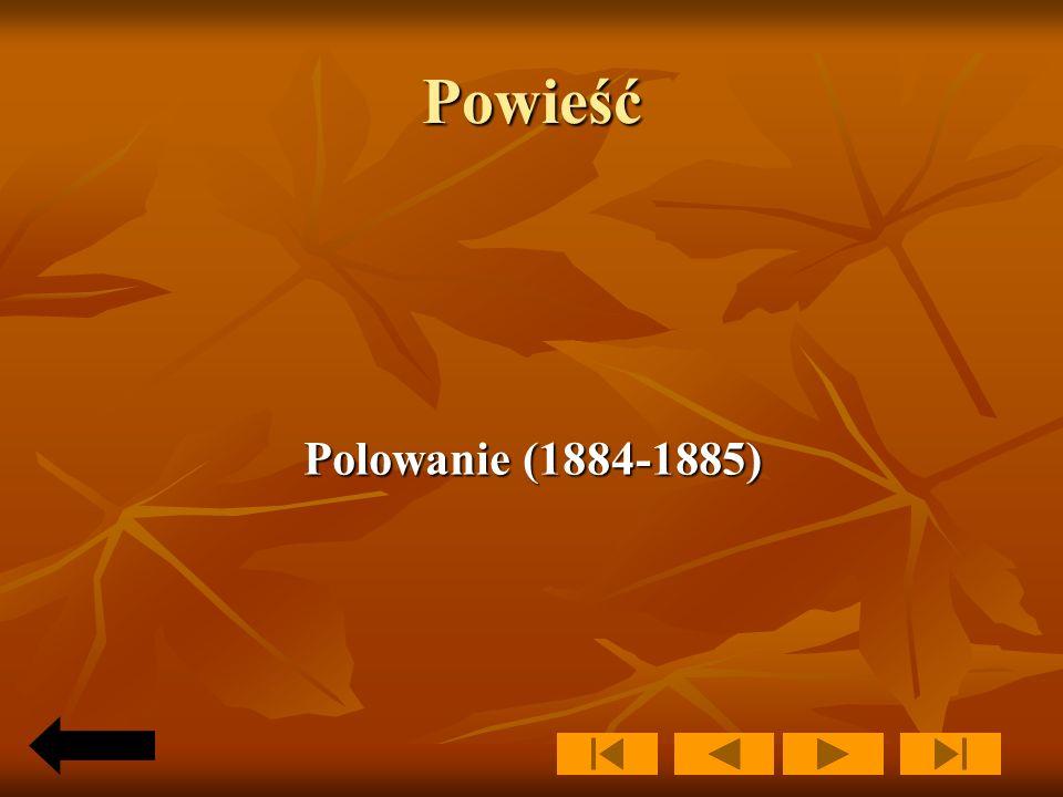 Powieść Polowanie (1884-1885)