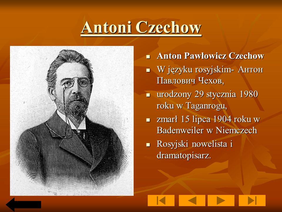 Antoni Czechow Anton Pawłowicz Czechow