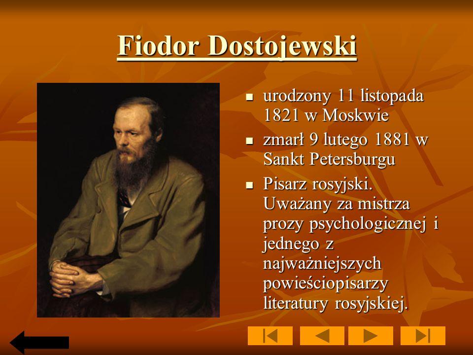 Fiodor Dostojewski urodzony 11 listopada 1821 w Moskwie