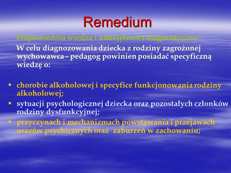 RemediumOdpowiednia wiedza i umiejętności diagnostyczne.