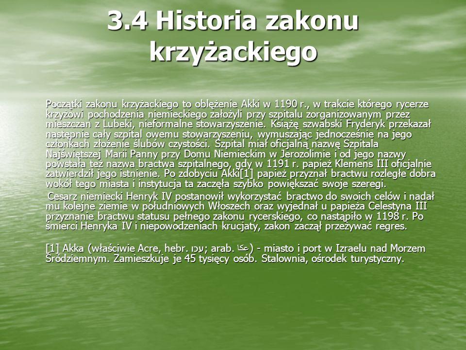3.4 Historia zakonu krzyżackiego