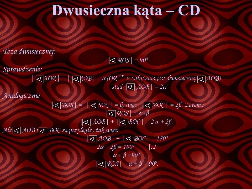 Dwusieczna kąta – CD Teza dwusiecznej: Sprawdzenie: Analogicznie