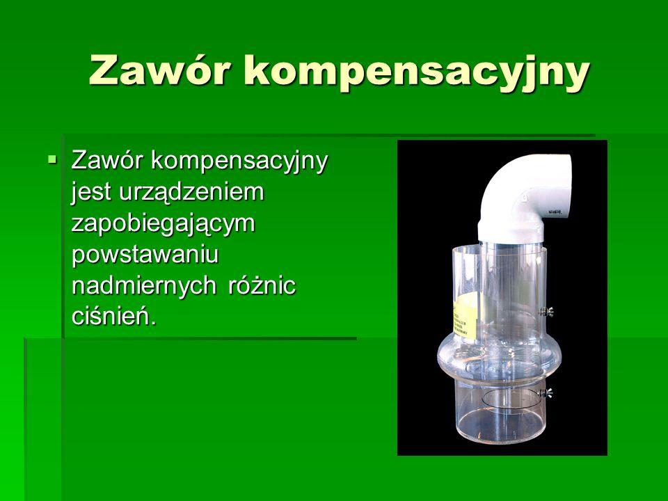 Zawór kompensacyjny Zawór kompensacyjny jest urządzeniem zapobiegającym powstawaniu nadmiernych różnic ciśnień.