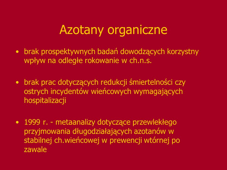 Azotany organiczne brak prospektywnych badań dowodzących korzystny wpływ na odległe rokowanie w ch.n.s.