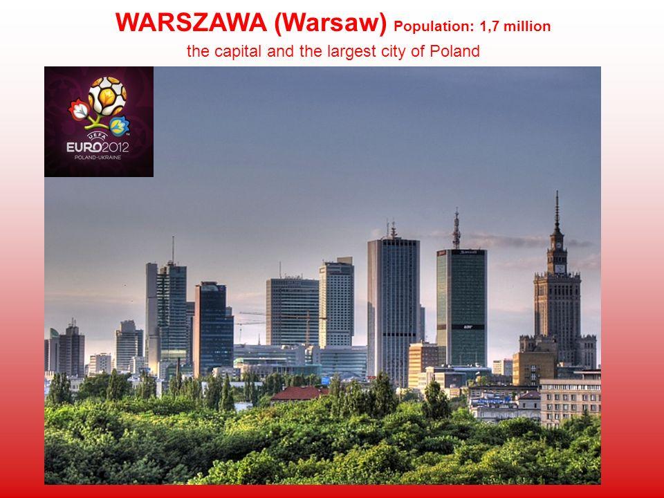 WARSZAWA (Warsaw) Population: 1,7 million