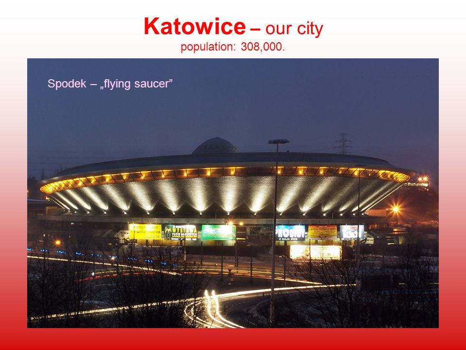 Katowice – our city population: 308,000.