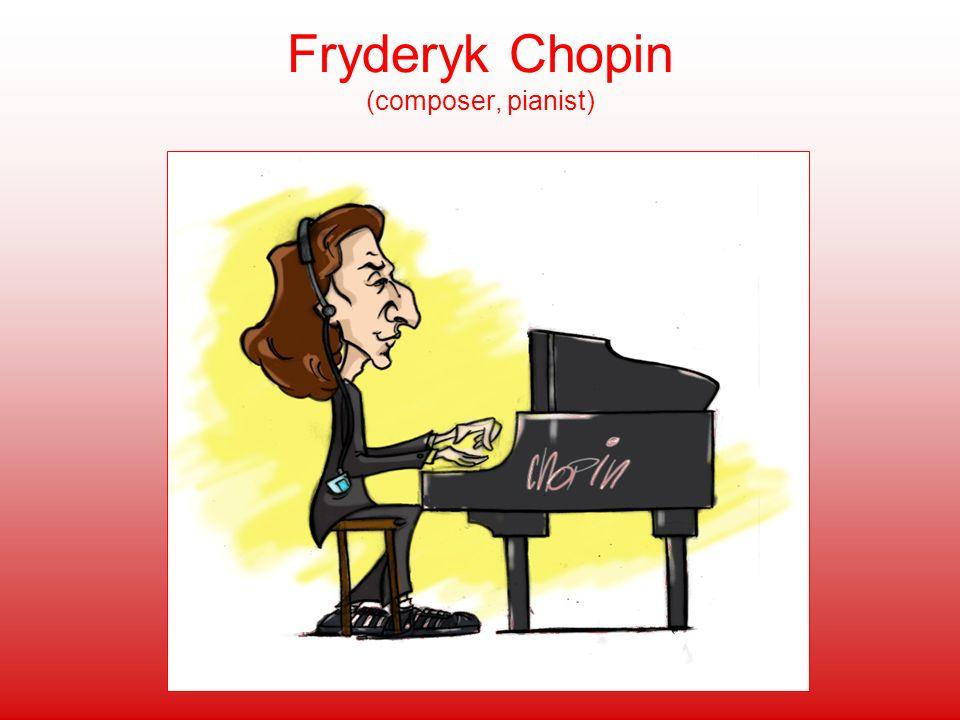 Fryderyk Chopin (composer, pianist)