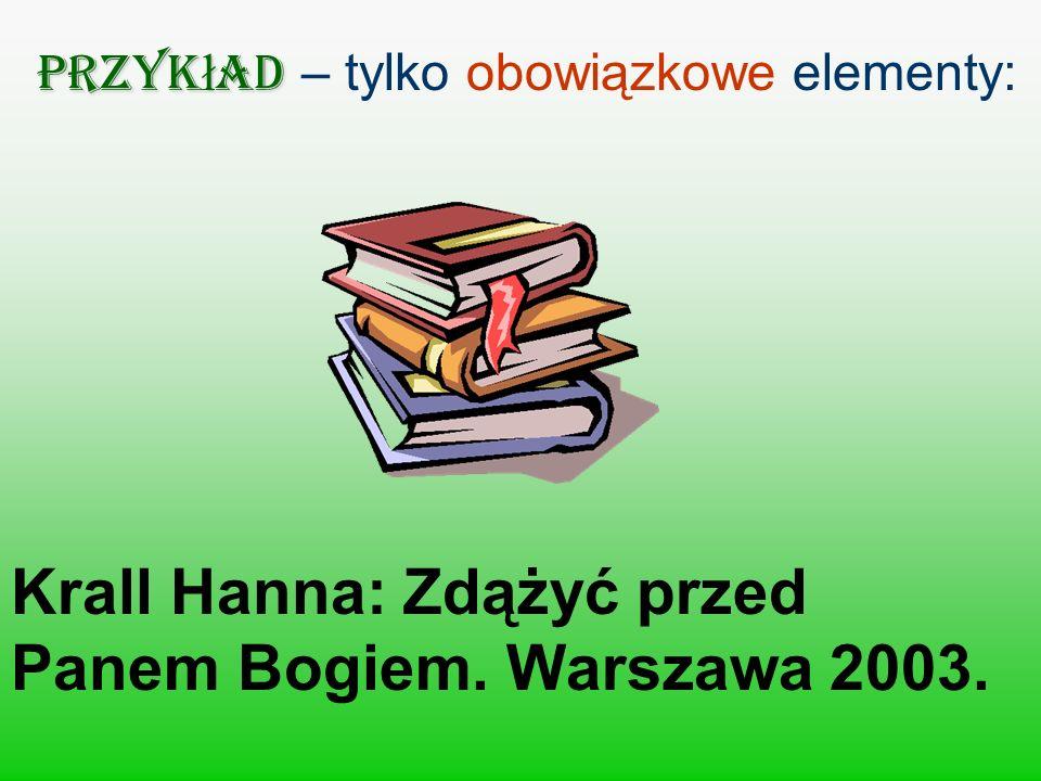 Krall Hanna: Zdążyć przed Panem Bogiem. Warszawa 2003.