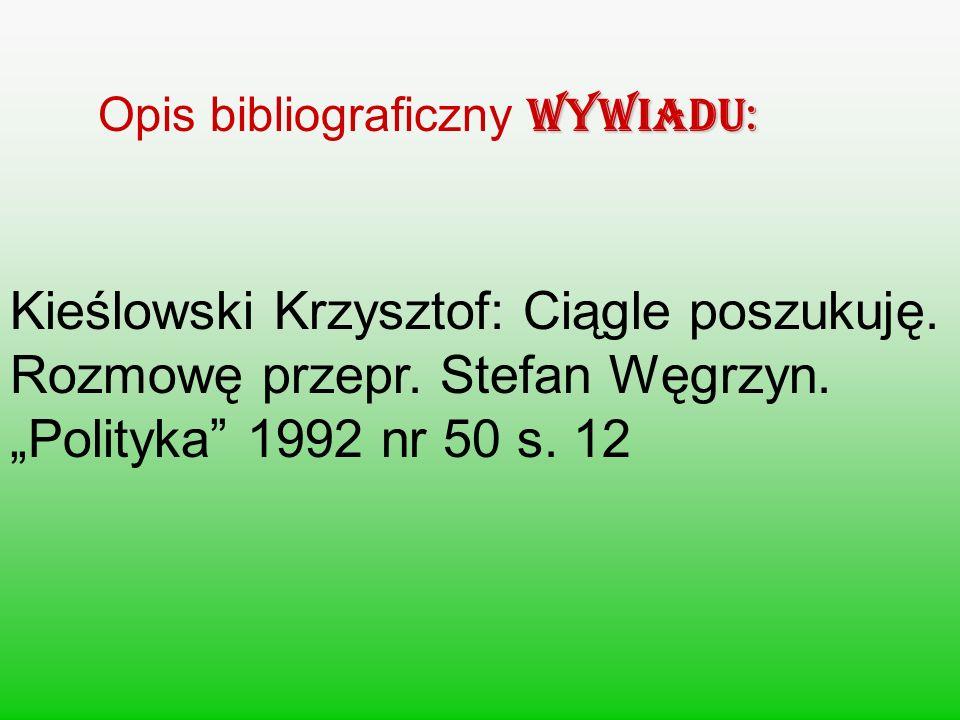 Opis bibliograficzny WYWIADU: