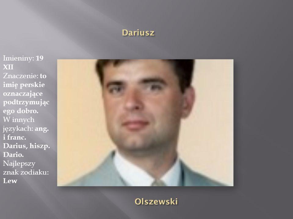 Dariusz Olszewski Imieniny: 19 XII