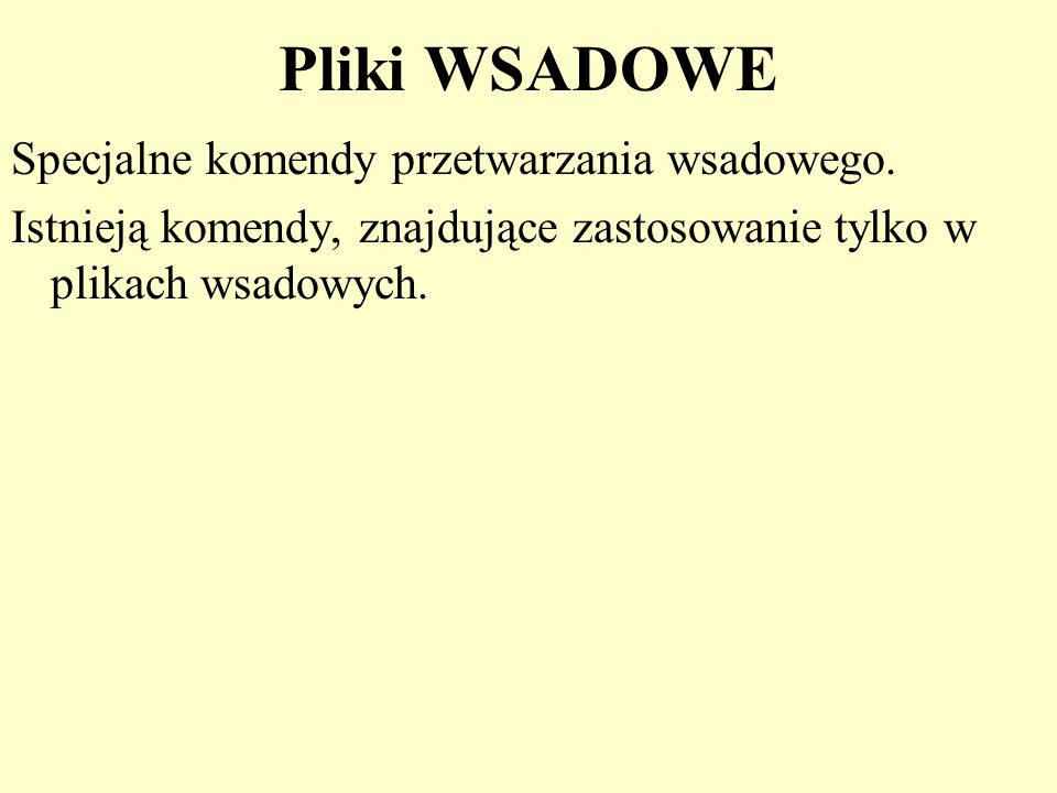 Pliki WSADOWE Specjalne komendy przetwarzania wsadowego.