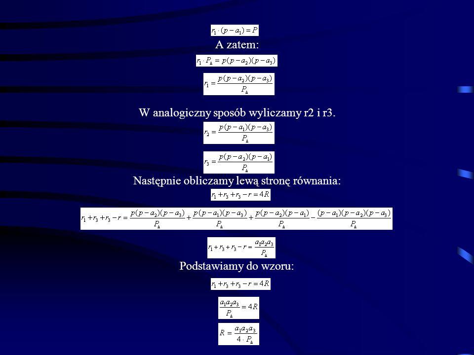 W analogiczny sposób wyliczamy r2 i r3.