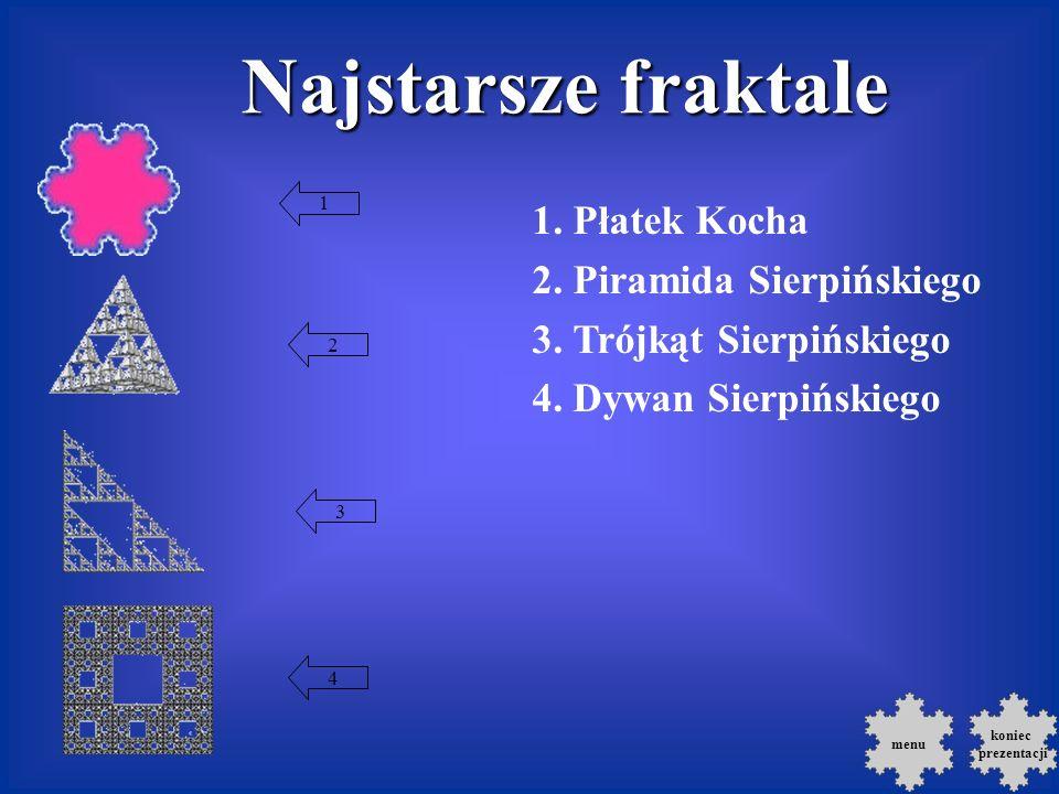 Najstarsze fraktale 1. Płatek Kocha 2. Piramida Sierpińskiego