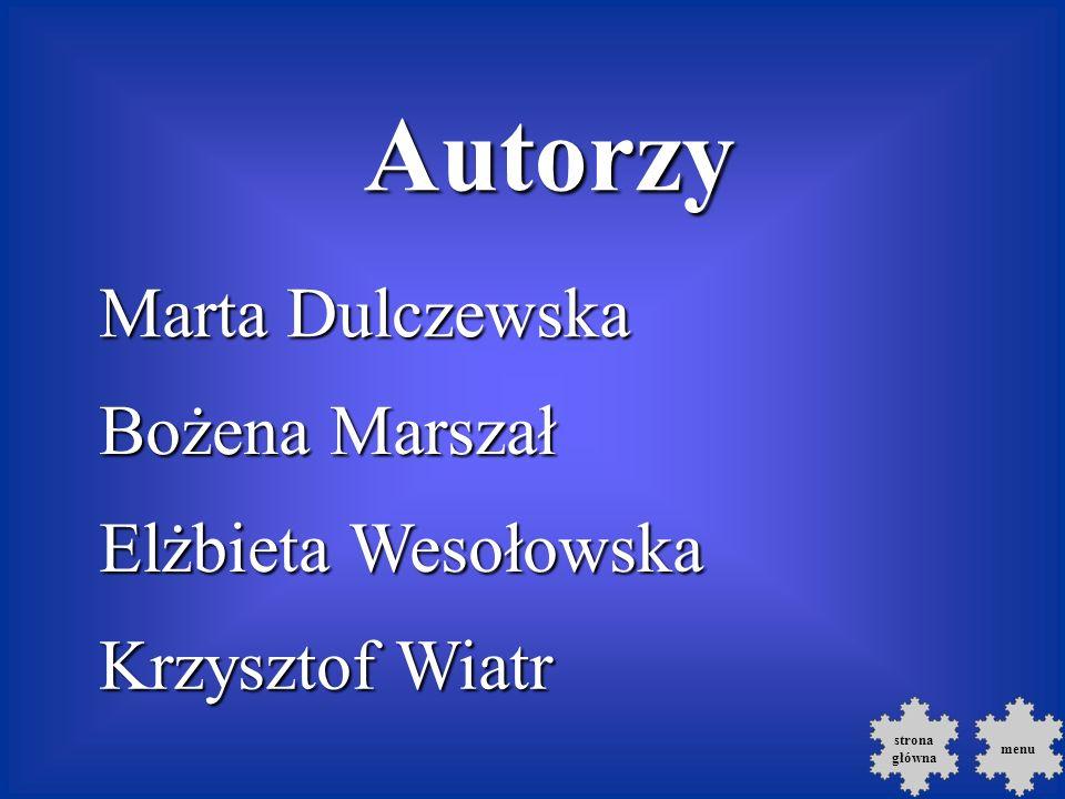 Autorzy Marta Dulczewska Bożena Marszał Elżbieta Wesołowska