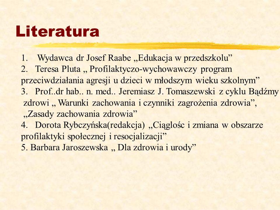 """Literatura Wydawca dr Josef Raabe """"Edukacja w przedszkolu"""