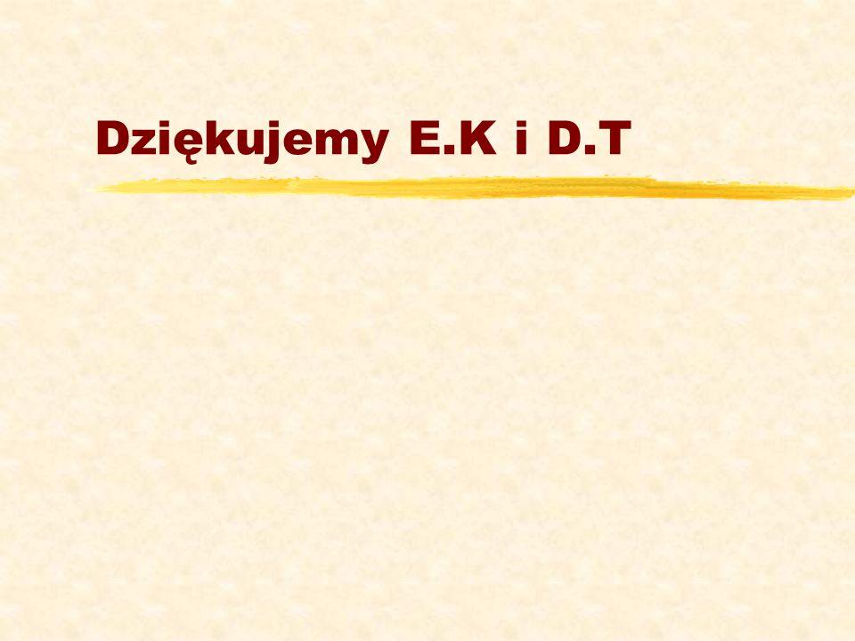 Dziękujemy E.K i D.T
