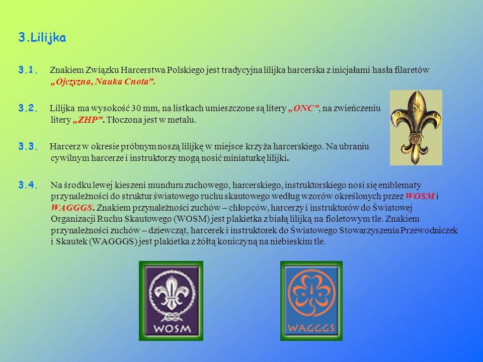 """3.Lilijka 3.1. Znakiem Związku Harcerstwa Polskiego jest tradycyjna lilijka harcerska z inicjałami hasła filaretów """"Ojczyzna, Nauka Cnota ."""