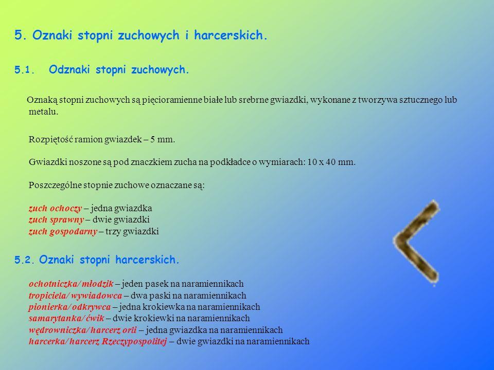 5. Oznaki stopni zuchowych i harcerskich.
