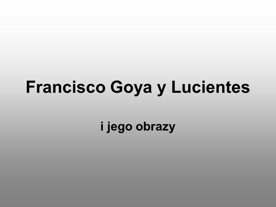 Francisco Goya y Lucientes