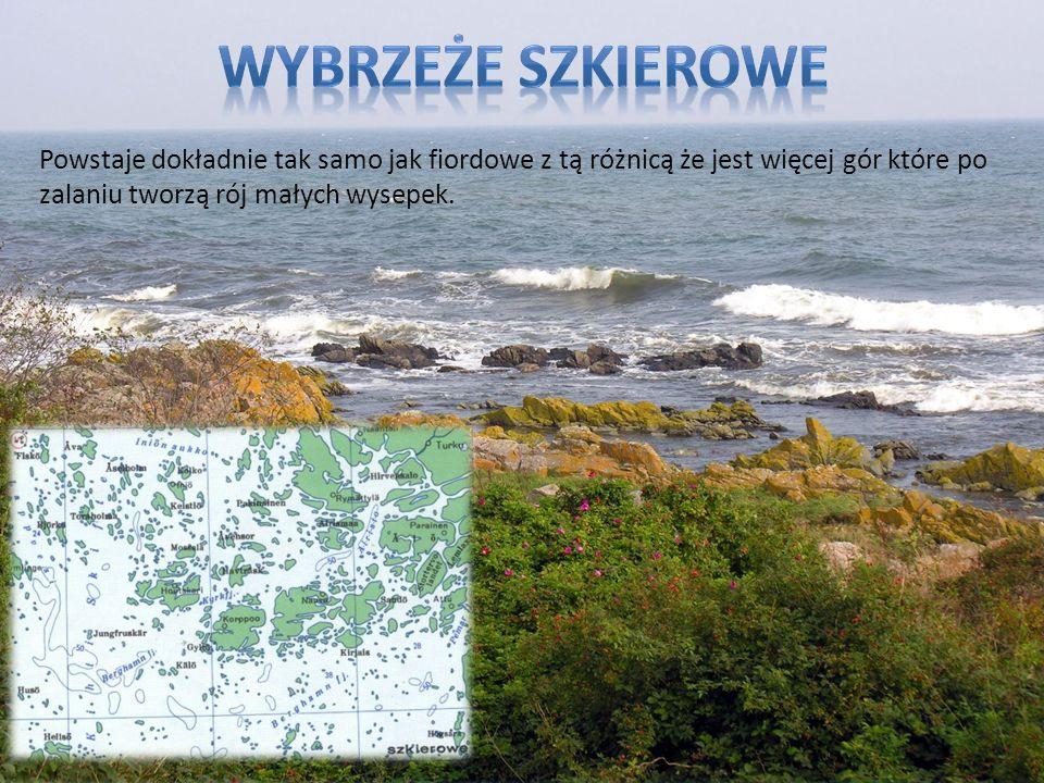 Wybrzeże szkierowe Powstaje dokładnie tak samo jak fiordowe z tą różnicą że jest więcej gór które po zalaniu tworzą rój małych wysepek.