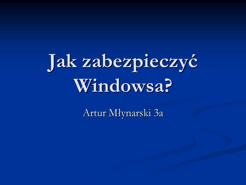 Jak zabezpieczyć Windowsa