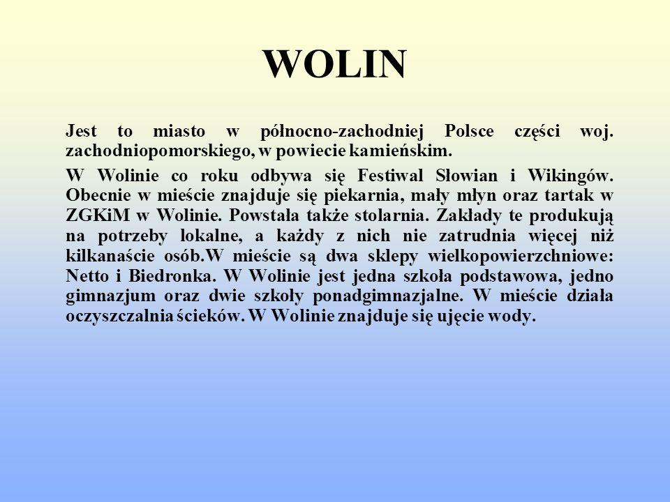 WOLINJest to miasto w północno-zachodniej Polsce części woj. zachodniopomorskiego, w powiecie kamieńskim.