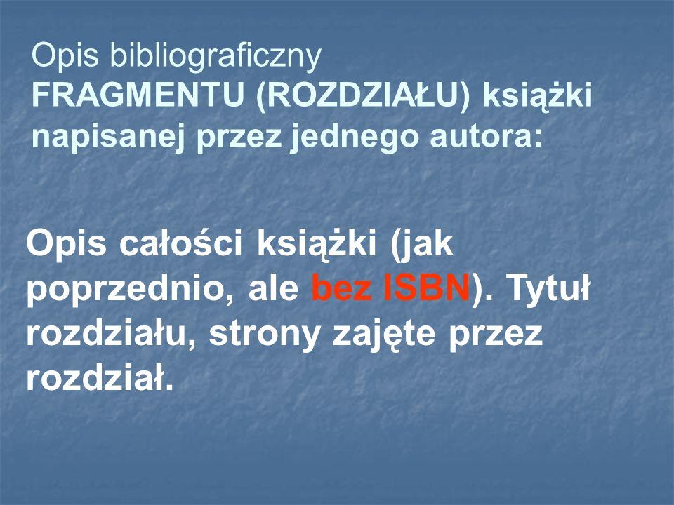 Opis bibliograficzny FRAGMENTU (ROZDZIAŁU) książki napisanej przez jednego autora: