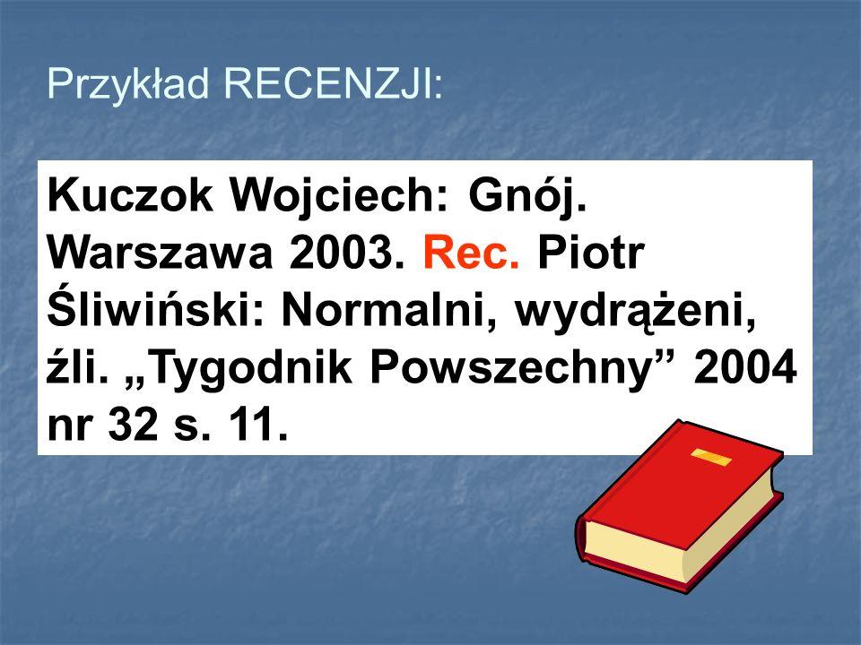 Przykład RECENZJI:Kuczok Wojciech: Gnój.Warszawa 2003.
