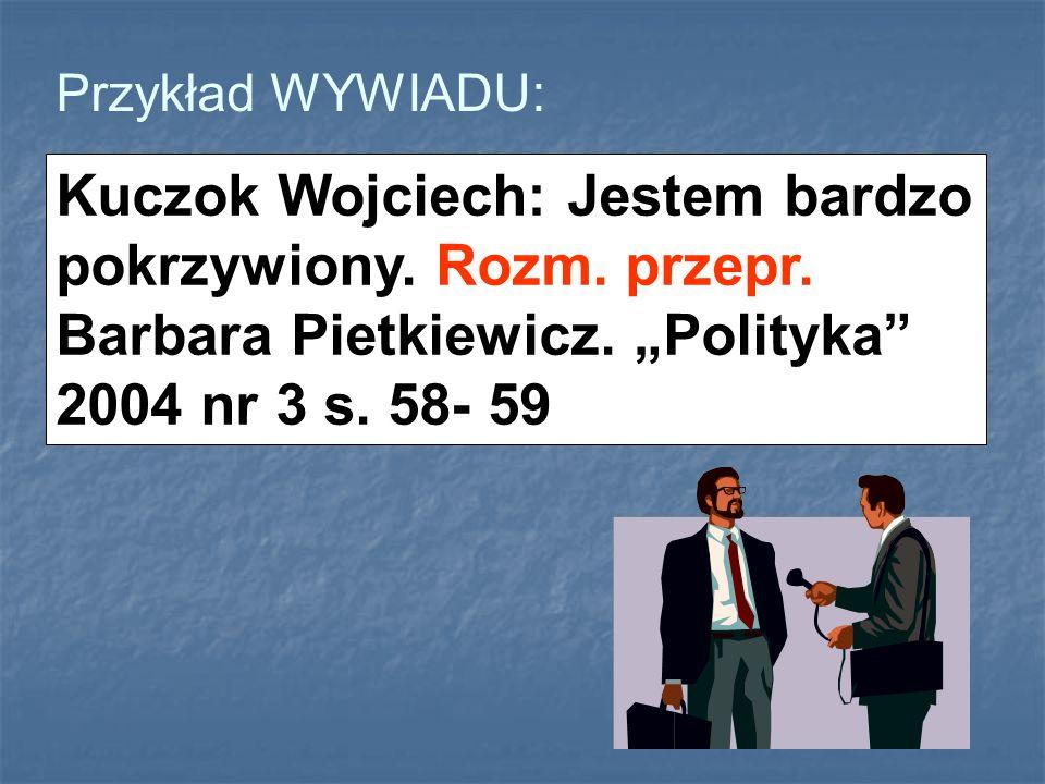 Przykład WYWIADU:Kuczok Wojciech: Jestem bardzo pokrzywiony.