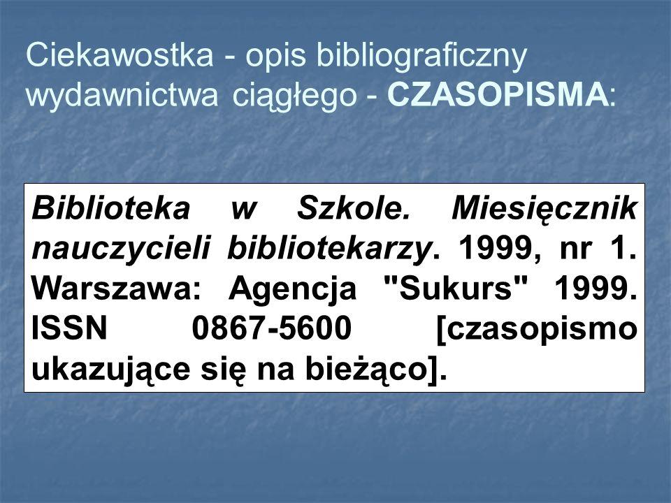 Ciekawostka - opis bibliograficzny wydawnictwa ciągłego - CZASOPISMA: