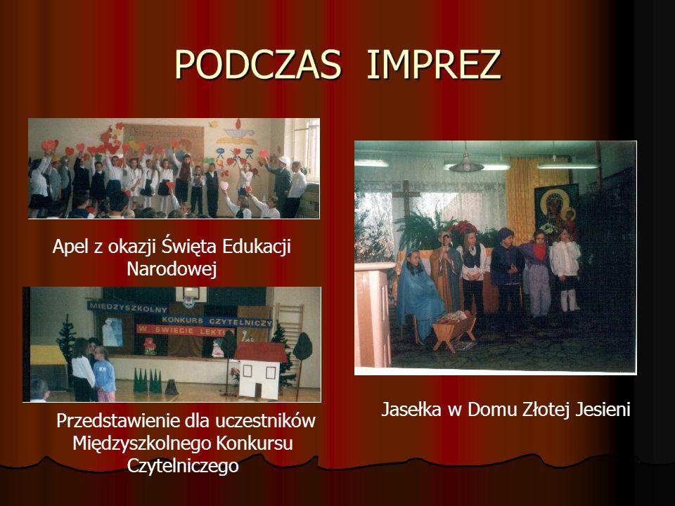 PODCZAS IMPREZ Apel z okazji Święta Edukacji Narodowej