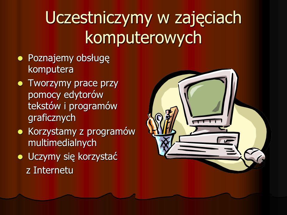 Uczestniczymy w zajęciach komputerowych