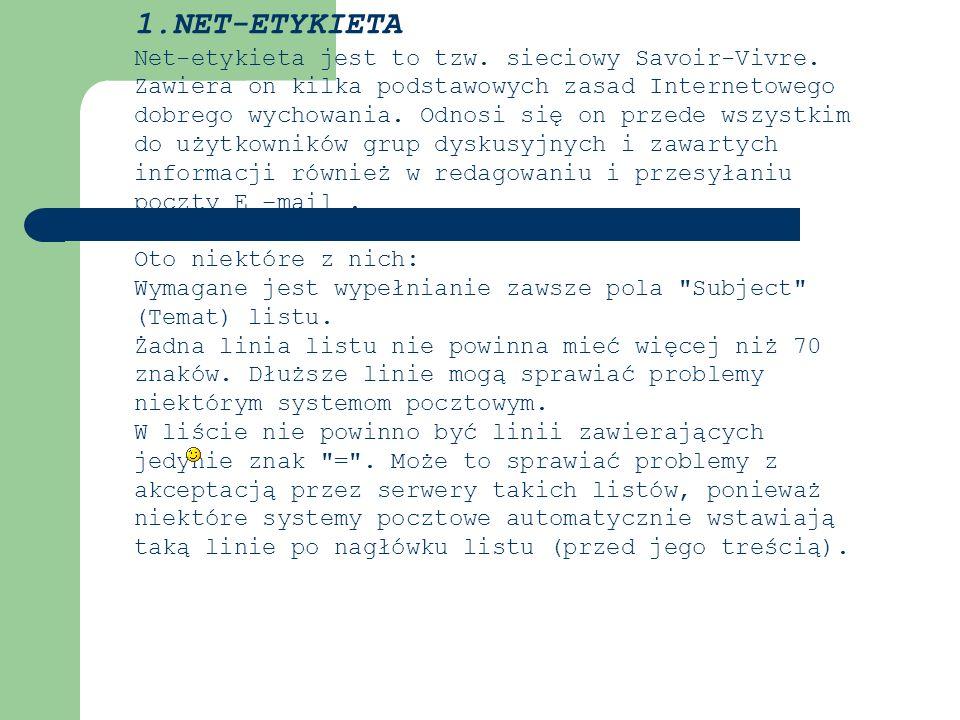 1. NET-ETYKIETA Net-etykieta jest to tzw. sieciowy Savoir-Vivre