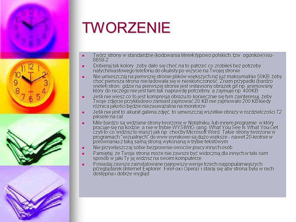 TWORZENIETwórz strony w standardzie (kodowania literek typowo polskich, tzw. ogonków) iso-8859-2.